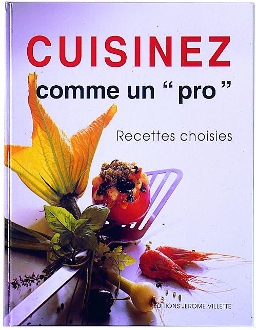 Livre cuisinez comme un pro matfer for Cuisinez comme un chef